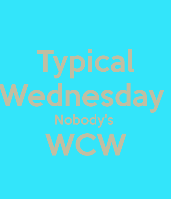 Wcw Quotes Typical Wednesday nobody's WCW