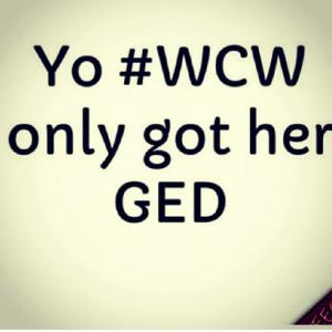Wcw Quotes Yo #WCW only got her GED