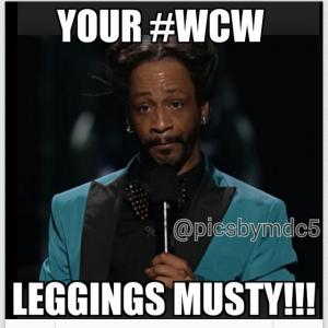 Wcw Quotes Your #WCW leggings musty!!1