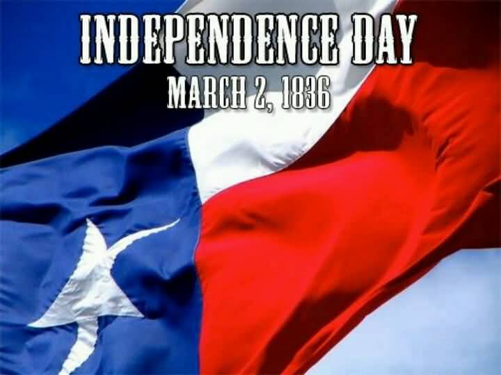 Wish You A Happy Texas Independence Day 2 March 1836