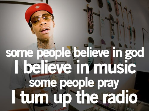 Wiz Khalifa Quotes some people believe in god
