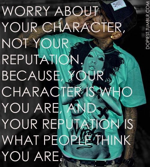 Wiz Khalifa Quotes worry about your character not your
