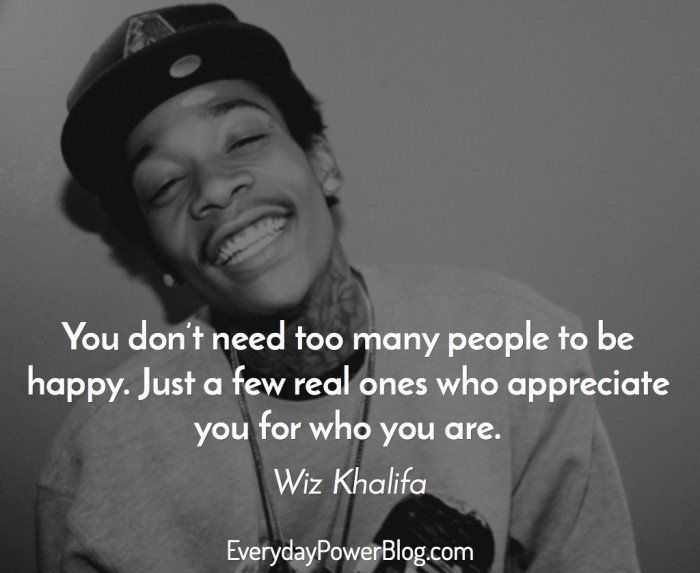 Wiz Khalifa Quotes you don't need too many people to be happy just