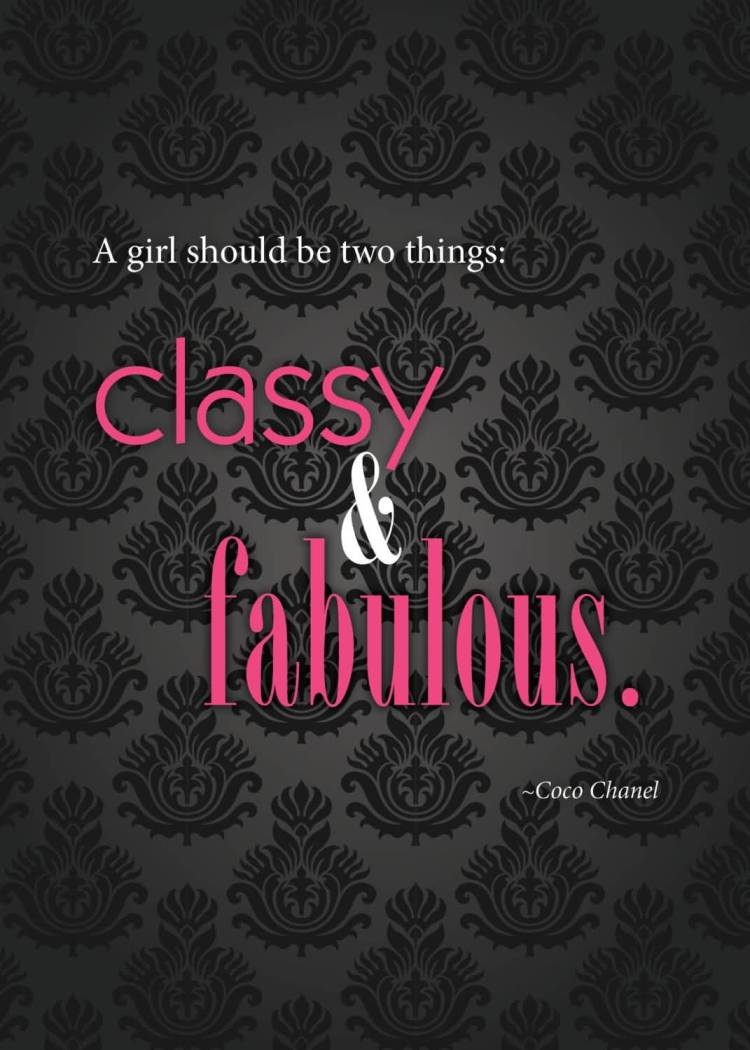 Women Quotes A Girl Should Be Two Things Classy & Fabulous Coco Chanel