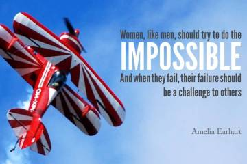 Women Sayings Women, Like Men, Should Try To Do The Impossible And When They Fail, Their Failure Should Be A Challenge To Others   Amelia Earhart