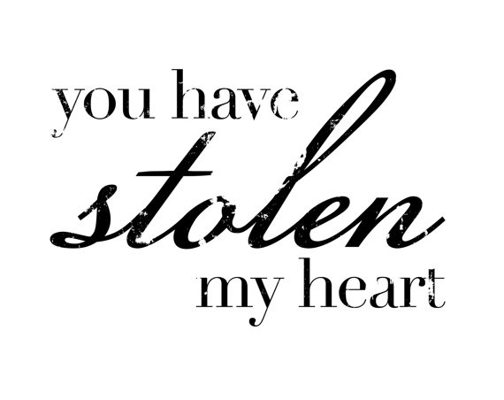You Have My Heart Quotes you have stolen my heart (2)