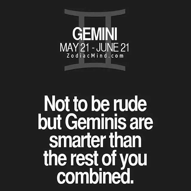 Zodiac Sayings not to be rude but geminis are smarter than