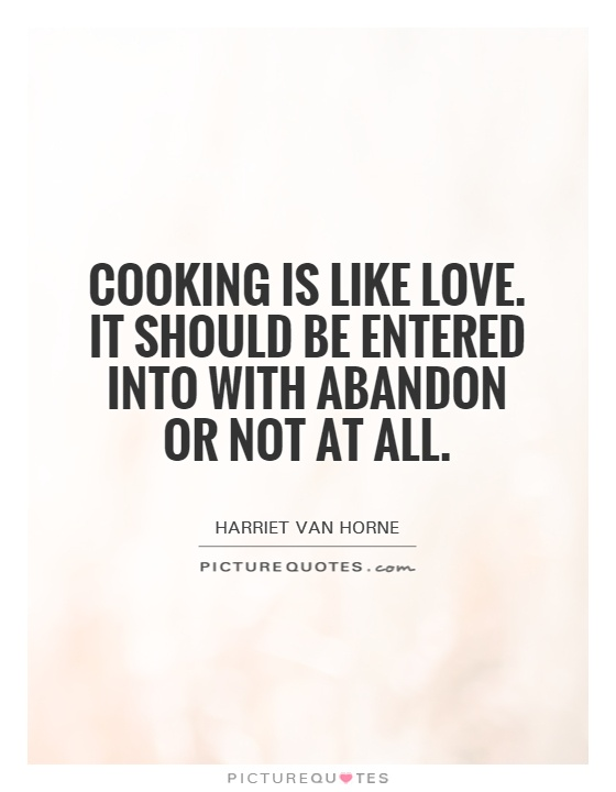abandonment quotes cooking is like love it should be