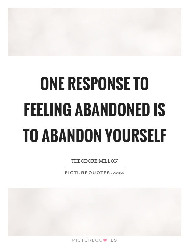 abandonment sayings one response to feeling abandoned