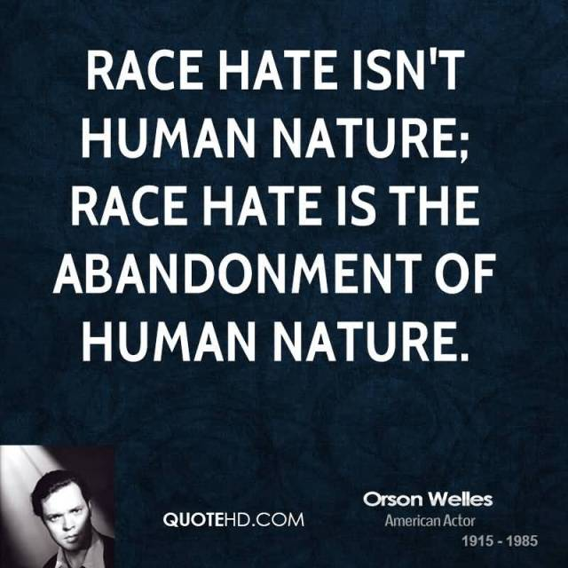 abandonment sayings race hate isn't human nature