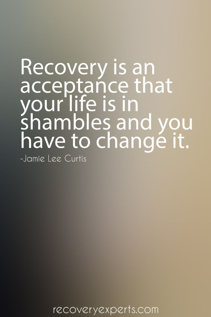 addiction Quotes recovery is an acceptance that your life is in shambles and you have to change it
