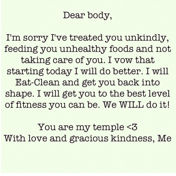 diet quotes dear body im sorry ive treated you unkindly feeding you unhealthy foods and not taking care of yo