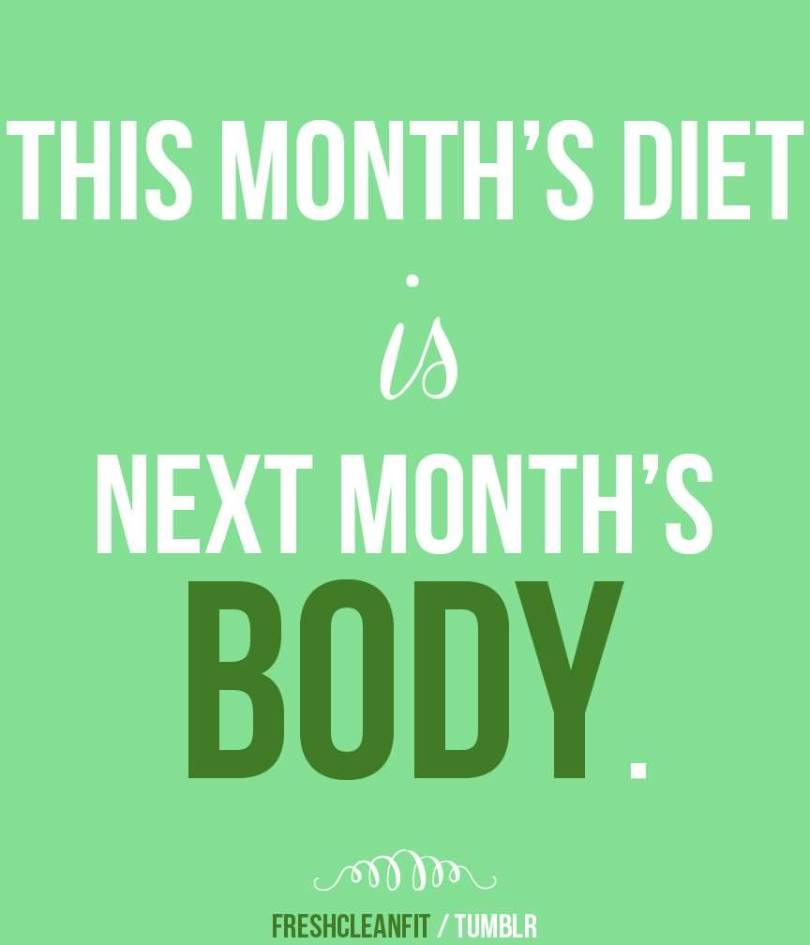 diet quote this month's diet is next months body