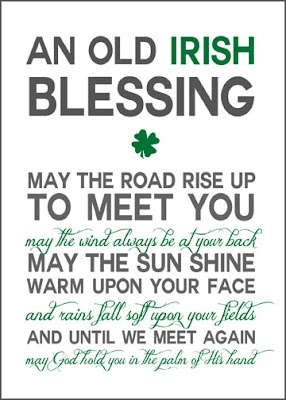 An Old Irish Blessing May The Road Rise Up To Meet You St. Patrick's Day