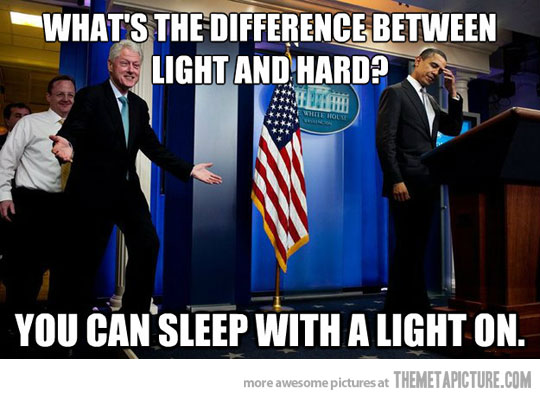 Bill Clinton Meme What's the difference between light and hard