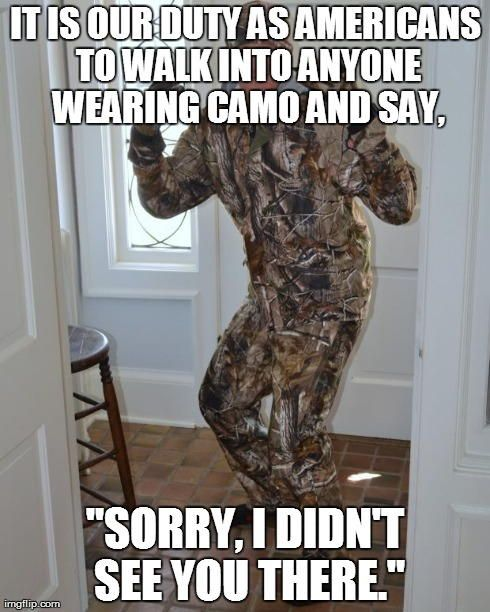 Camouflage Meme it is our duty as Americans to walk into anyone