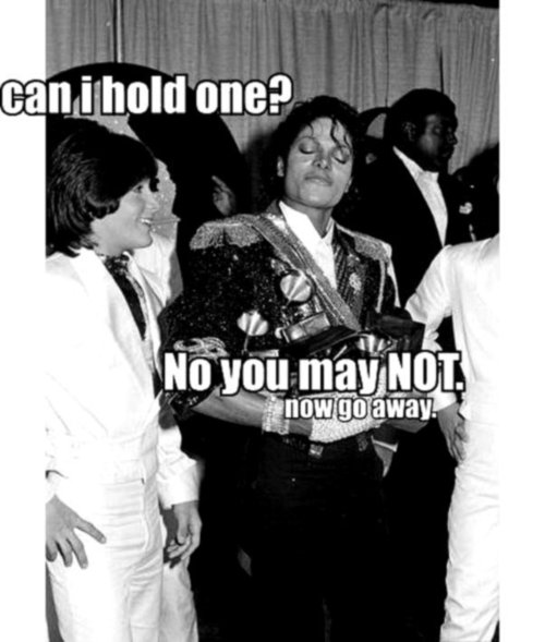 Can i hold one no you may not now go away Michael Jackson Meme