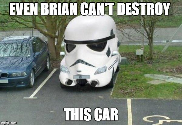 Car Meme Even brian can't destroy this car
