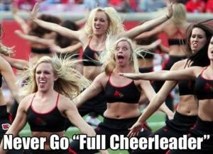 Cheerleading Meme never go full cheerleader