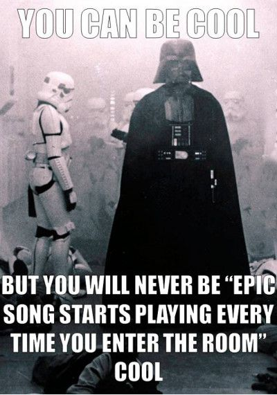 Cool Meme You can be cool but you will never be epic