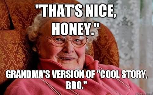 Cool Memes That's nice honey