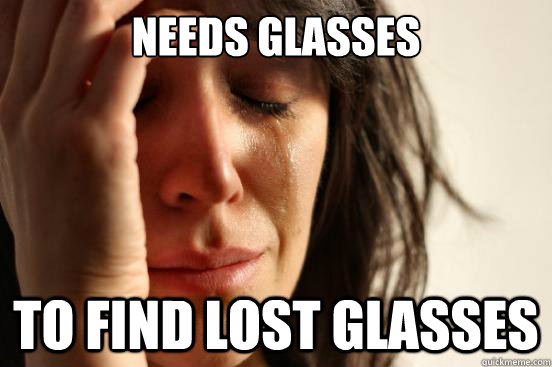 Cool Memes need glasses to find lost glasses