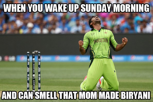 Cricket Meme When you wake up Sunday morning and can smell that mom made biryani