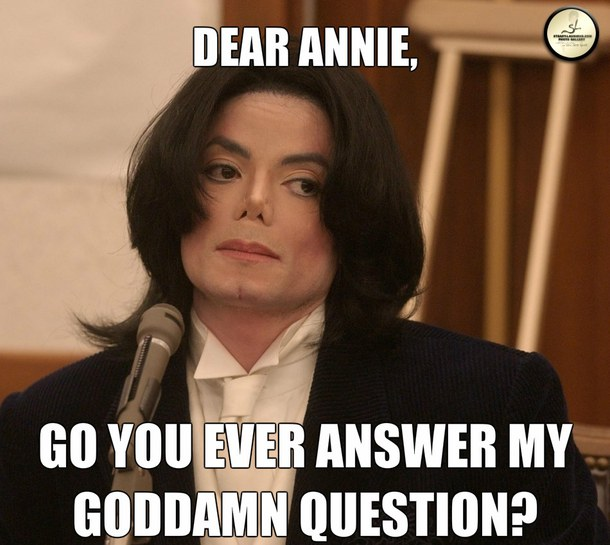 Dear annie go you ever answer Michael Jackson Meme