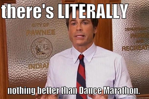 Dance Meme There s literally nothing better than dance marathon