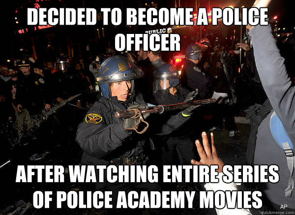 Decided to become a police officer after watching entire series of police Cop Meme