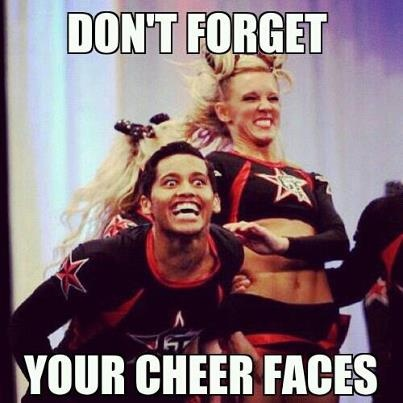 Don't forget your cheer faces Cheerleading Meme