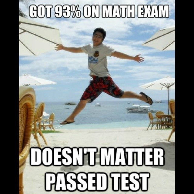 Exam Meme Got 93 on math exam doesn't matter
