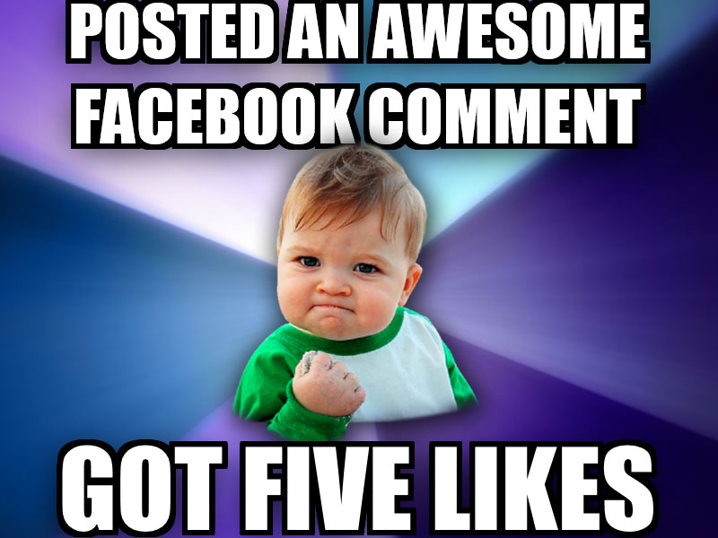 Facebook Meme Posted an awesome facebook comment got