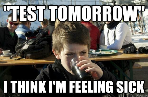 Facebook Meme Test tomorrow i think I'm feeling sick
