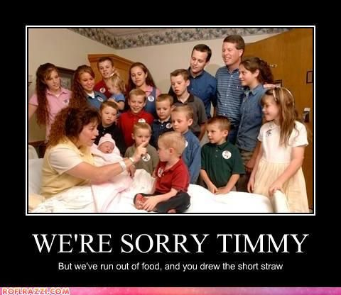 Family Meme Were sorry timmy but weve run out