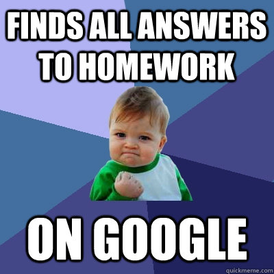 Finds all answers to homework on Google Exam Meme