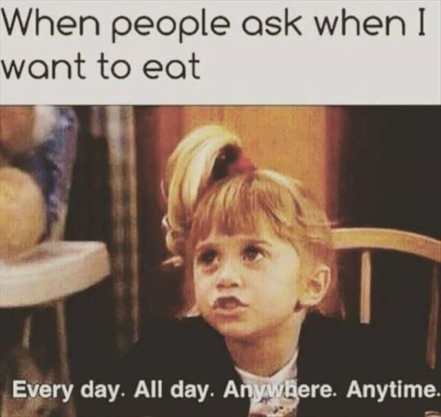 Food Meme when people ask when i want to eat