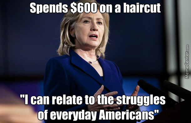 Funny Hillary Clinton Memes spends 600 on a haircut i can