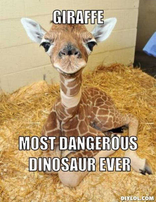 Giraffe Meme giraffe most dangerous dinosaur ever