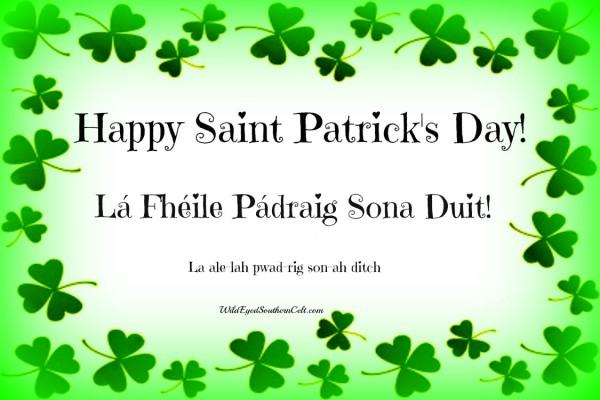 Happy St. Patrick's Day La Fheile Pardraig Sona Duit La Ale Lah Pwad Rig Son Ah Ditch