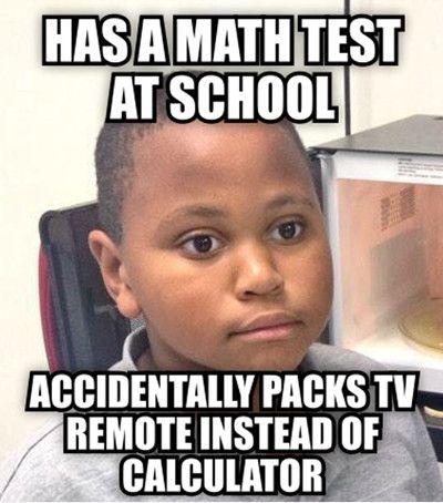 Has a math test at school accidentally Homework Meme
