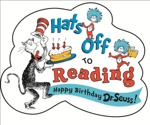 Hats Off To Reading Happy Birthday Dr. Seuss