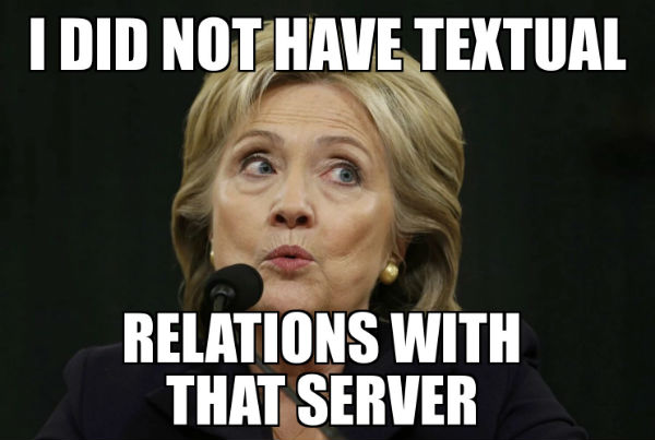 Hillary Clinton Meme i did not have textual relations with that server