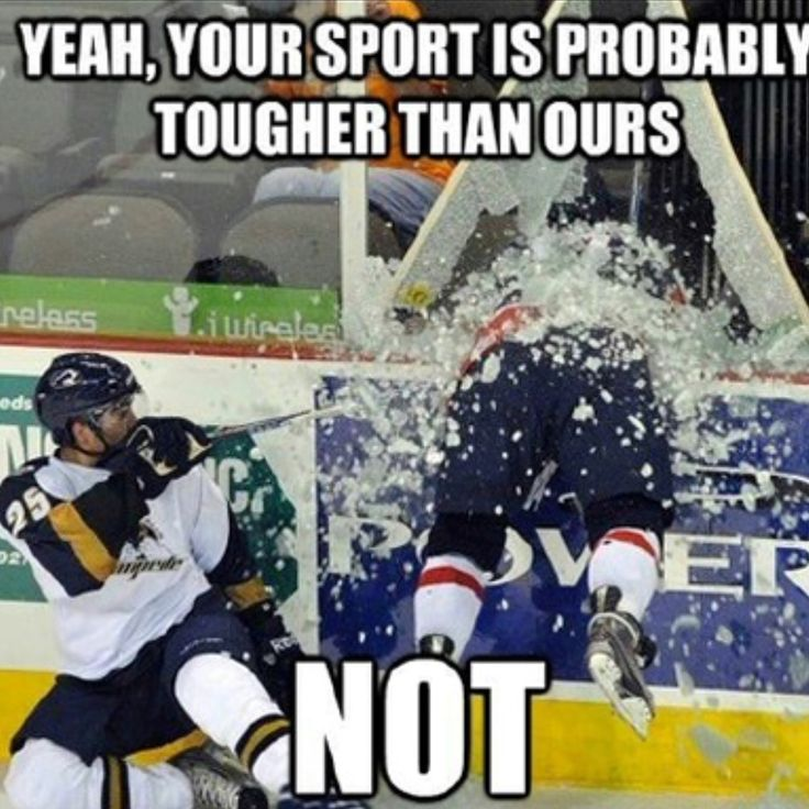 Hockey Memes Yeah your sport is probably toughter than ours
