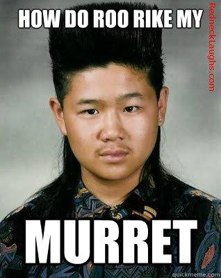 How do roo rike my murret Mullet Memes