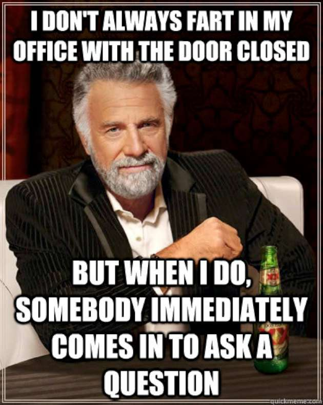 I don't always fart in my office with the door closed Fart Memes
