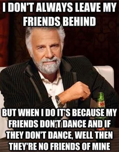 I don't always leave my friends behind Dance Meme