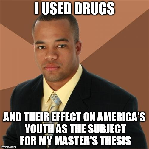 I used drugs and their Drugs Meme