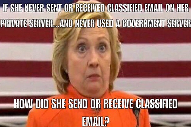 If she never sent or received classified email on her private Funny Hillary Clinton Meme