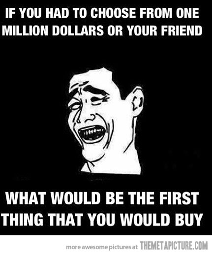 If you had to choose from one million dollar Laugh Meme